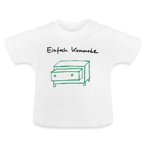 Einfach Kommode - Baby T-Shirt