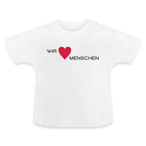 Wir lieben Menschen - Baby T-Shirt