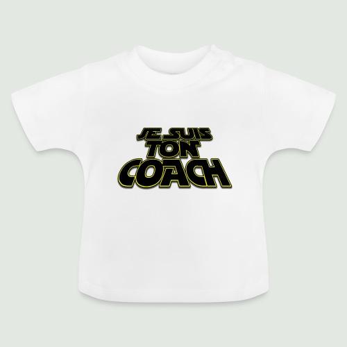 je suis ton coach - T-shirt Bébé