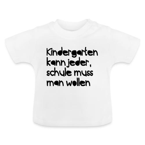 Kindergarten (Spruch) - Baby T-Shirt