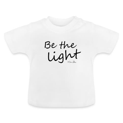 Be the light - T-shirt Bébé
