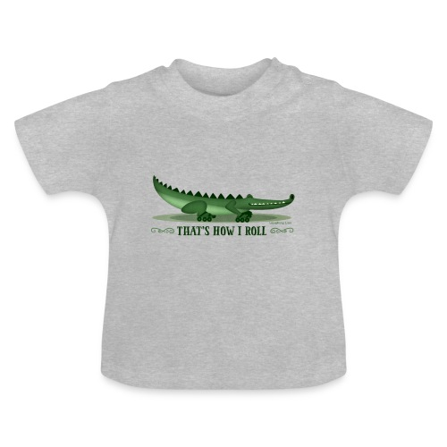 That s How I Roll - Baby T-Shirt