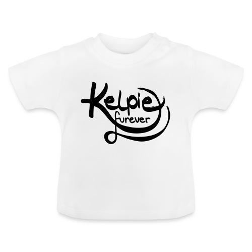 Kelpie furever - Baby T-Shirt
