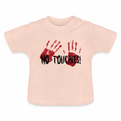 No Touchies 2 Bloody Hands Behind Black Text - Baby T-Shirt
