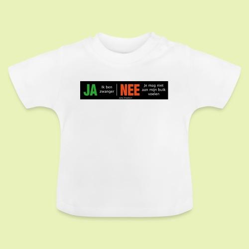 Ja-Nee sticker. Ja, zwanger, Nee niet mijn buik - Baby T-shirt