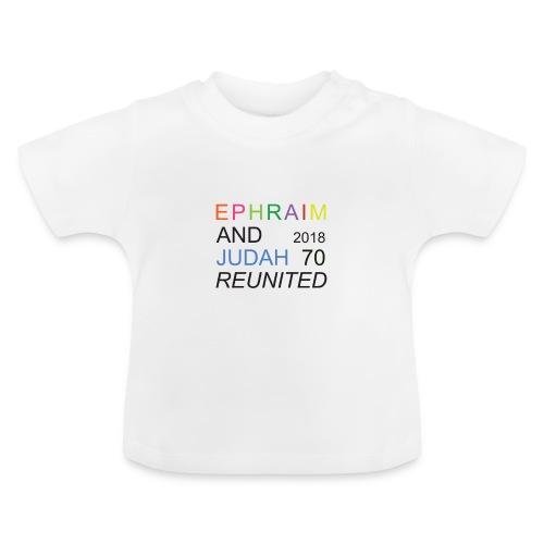 EPHRAIM AND JUDAH Reunited 2018 - 70 - Baby T-shirt