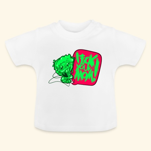 IF @ # * K YOUR MOM! - Baby T-Shirt