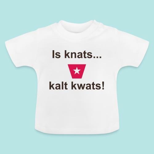 Is knats kalt kwats ms def b - Baby T-shirt