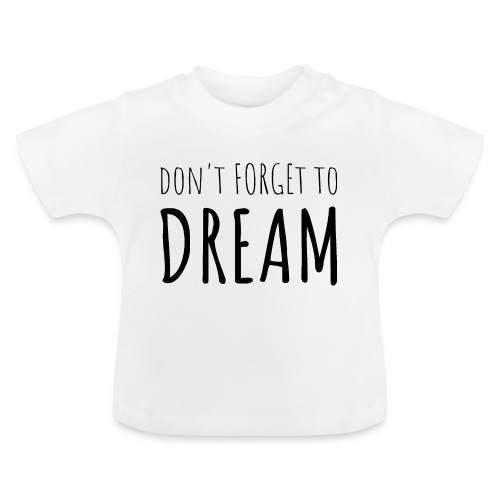 N'oubliez pas de rêver - T-shirt Bébé