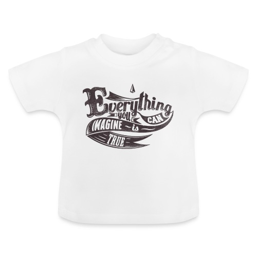 Everything you imagine - Baby T-Shirt