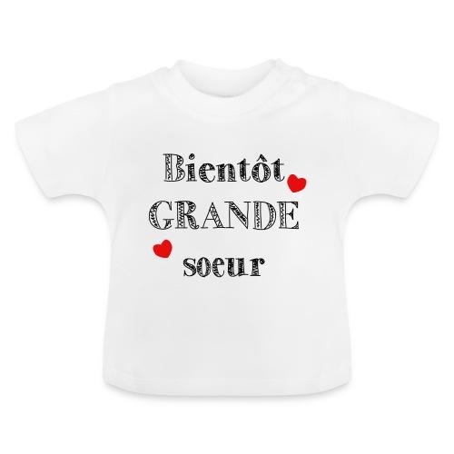 Bientôt GRANDE soeur - T-shirt Bébé