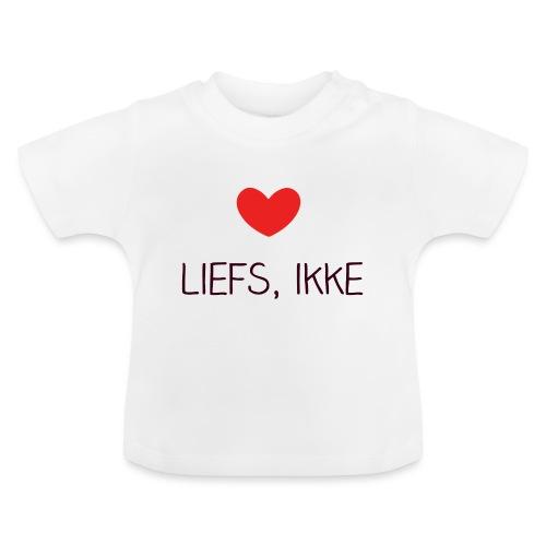 Liefs, ikke - Baby T-shirt