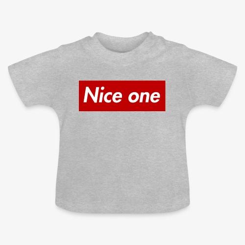 Nice one - Baby T-Shirt