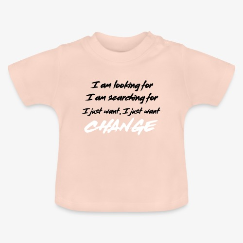 Change (NF) 1.1 - Baby T-Shirt