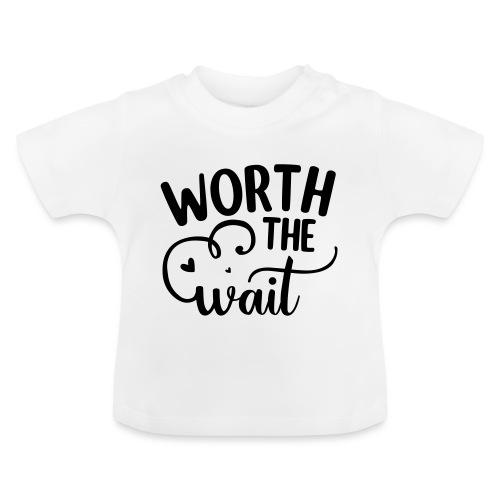 Worth the wait - Baby T-shirt