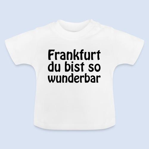 FRANKFURT Du bist so - Baby T-Shirt