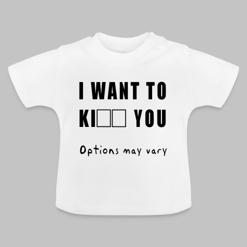 I want to - Baby T-Shirt