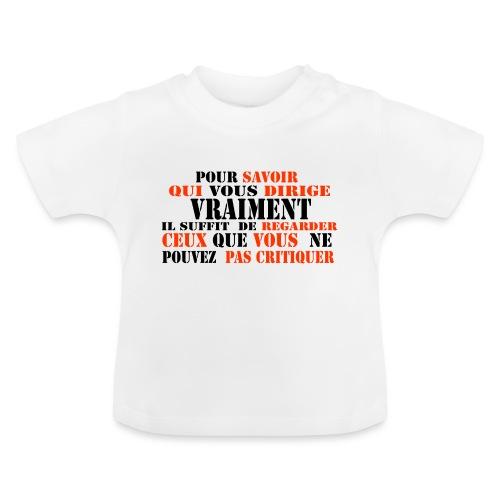 t shirt citation regardez qui dirige notre monde - T-shirt Bébé