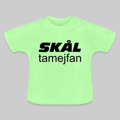 Skål Ta Mej Fan - Baby-T-shirt