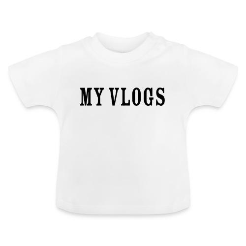 My Vlogs - Baby T-Shirt