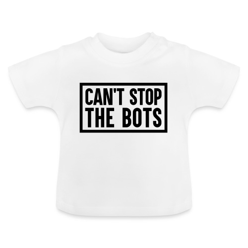 Can't Stop The Bots Premium Tote Bag - Baby T-Shirt