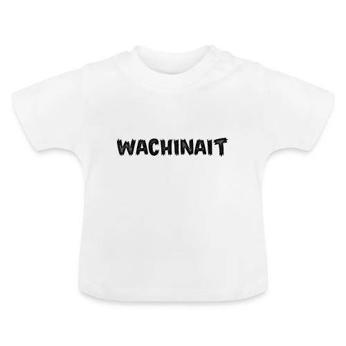 whachinait - Baby T-Shirt