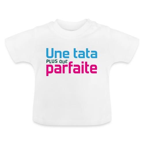 Tata plus que parfaite - T-shirt Bébé