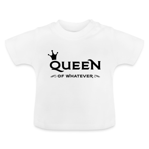 Queen (of whatever) - Baby T-shirt