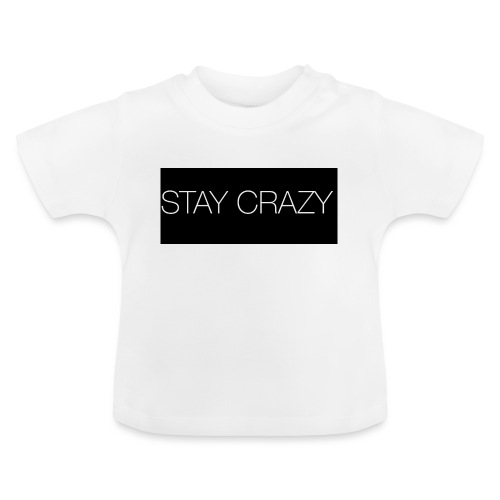 STAY CRAZY - Baby-T-shirt