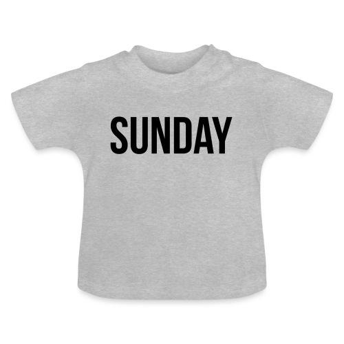 Sunday - Baby T-Shirt