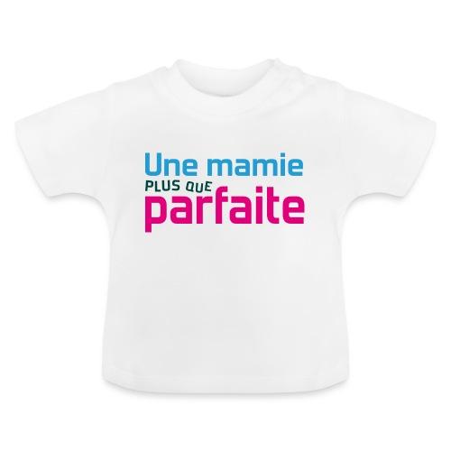 Uen mamie plus que parfaite - T-shirt Bébé