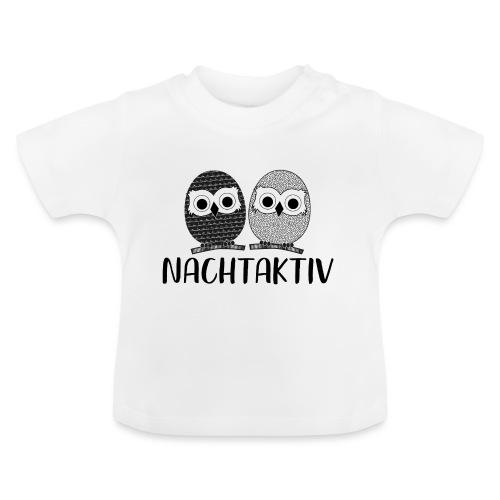 Nachtaktiv - Baby T-Shirt