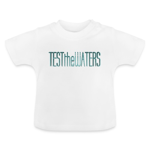 TESTtheWATERS BETA BLUE - Baby T-Shirt