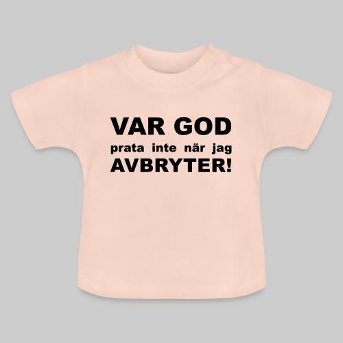 Var God Prata Inte - Baby-T-shirt