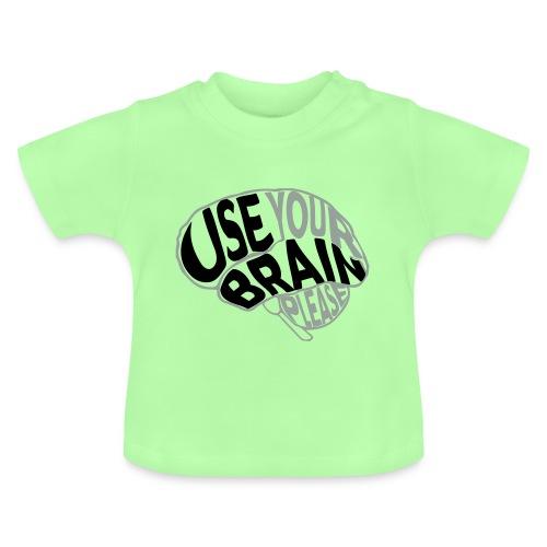 Use your brain - Maglietta per neonato