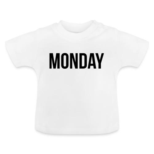 Monday - Baby T-Shirt