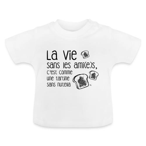 La vie sans les ami(e)s - T-shirt Bébé