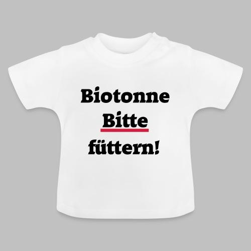 Biotonne - Bitte füttern! - Baby T-Shirt