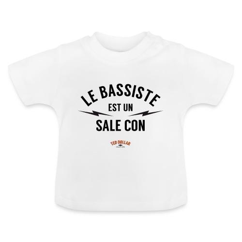 Le bassiste est un sale con - T-shirt Bébé