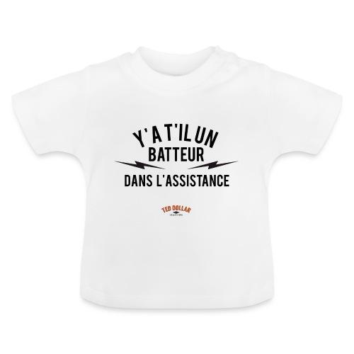 Y'a t'il un batteur dans l'assistance - T-shirt Bébé