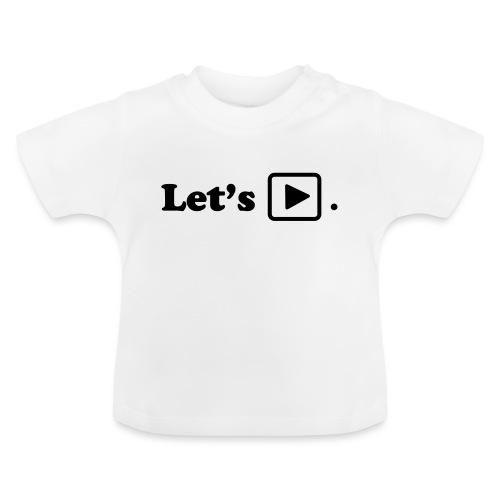 Let's play. - T-shirt Bébé