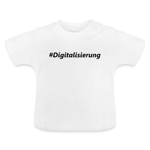 #Digitalisierung black - Baby T-Shirt