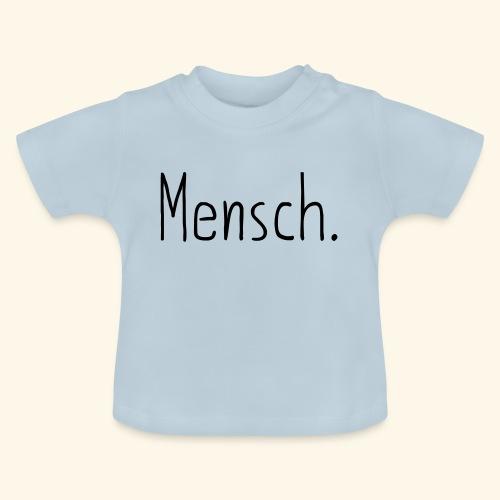 Mensch Human Menschenrecht Human-Rights - Baby T-Shirt