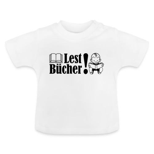 Lest Bücher! - Baby T-Shirt