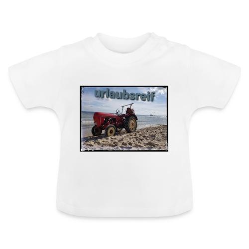 urlaubsreif - Baby T-Shirt