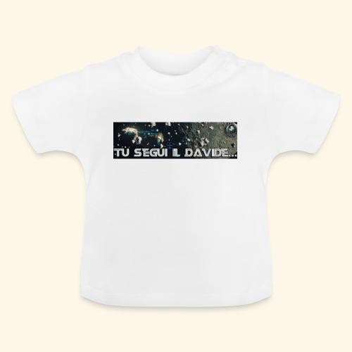 TU SEGUI IL DAVIDE... - Maglietta per neonato