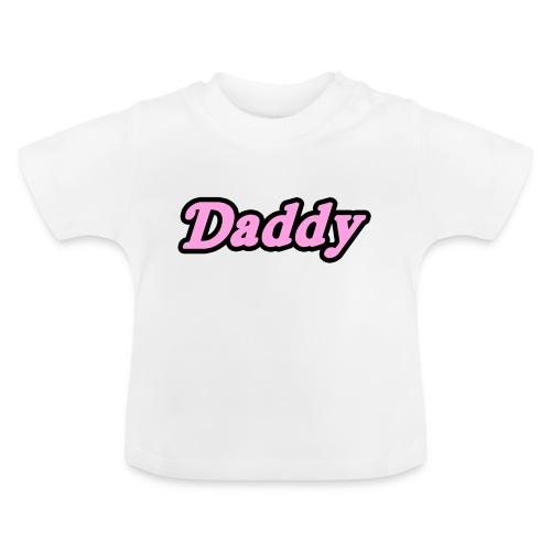 Daddy - Baby T-Shirt