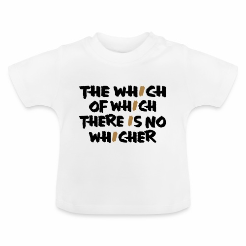 whichwhichwhich - Baby T-Shirt