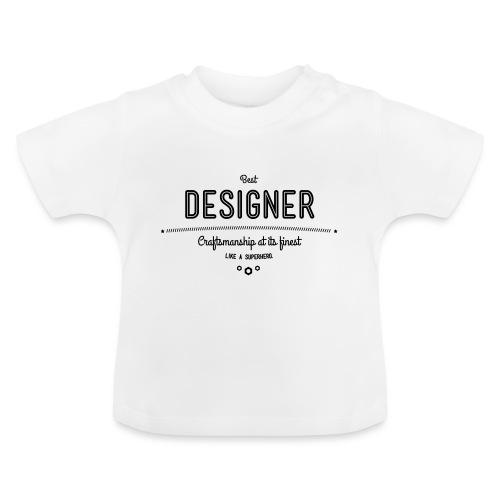Bester Designer - Handwerkskunst vom Feinsten, wie - Baby T-Shirt
