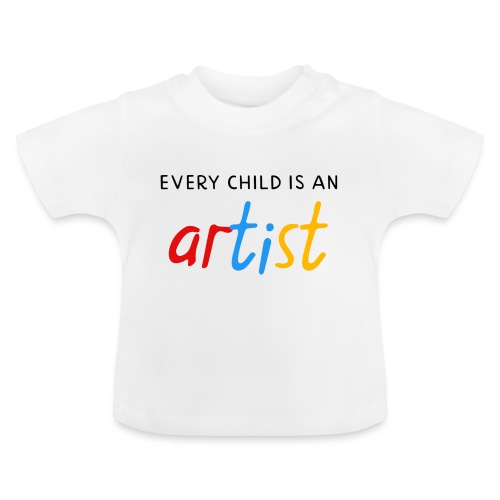 Every child is an artist - Baby T-shirt